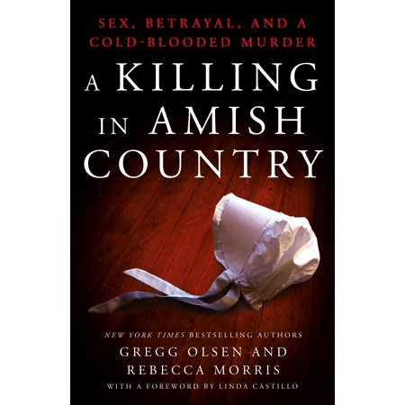 A Killing in Amish Country : Sex, Betrayal, and a Cold-blooded Murder (Amish Country Oak)