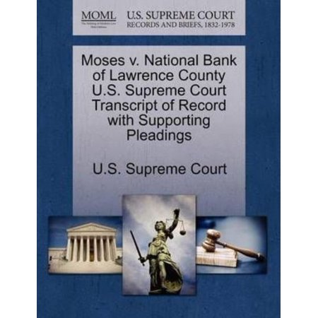 Moses V  National Bank Of Lawrence County U S  Supreme Court Transcript Of Record With Supporting Pleadings