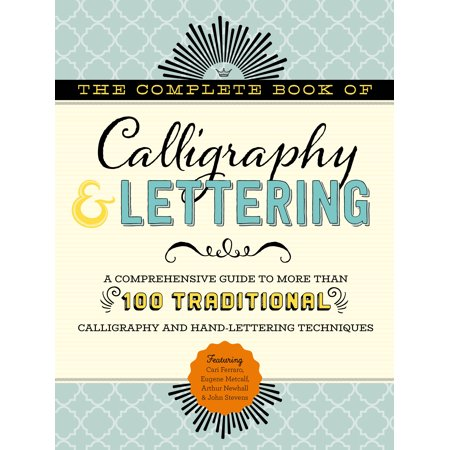 Ames Lettering Guide (The Complete Book of Calligraphy & Lettering : A comprehensive guide to more than 100 traditional calligraphy and hand-lettering techniques )