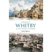 A History of Whitby and its Place Names - eBook