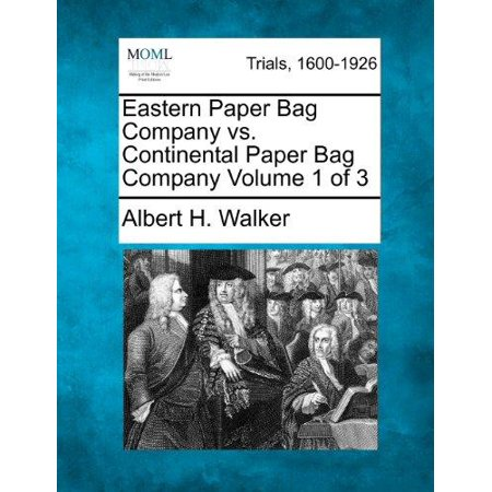 Eastern Paper Bag Company Vs Continental Volume 1 Of 3