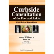 Curbside Consultation of the Foot and Ankle - eBook