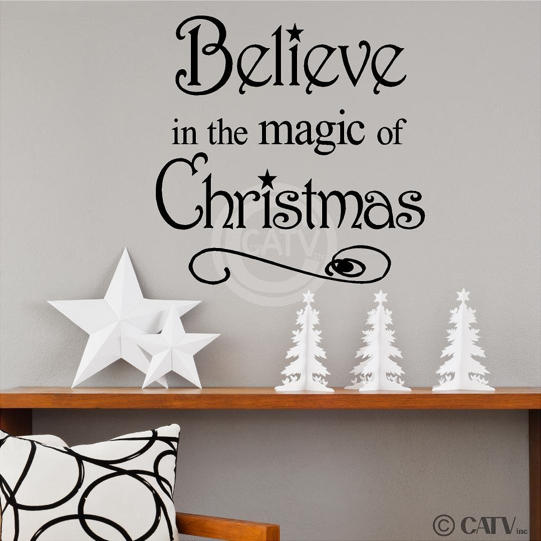 Believe In The Magic Of Christmas Vinyl Wall Art Decals Sayings