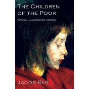 The Children of the Poor : A Child Welfare Classic