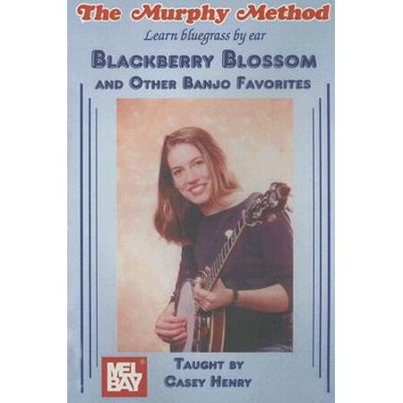 Blackberry Blossom and Other Banjo Favorites - Learn Bluegrass by Ear by Casey Henry