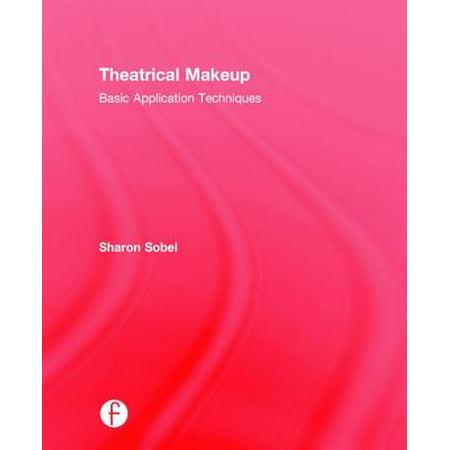 Theatrical Makeup : Basic Application Techniques (Basic Makeup)