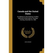 Canada and the United States : An Address on the American Conflict, Delivered at Montreal on Thursday Evening, December 22, 1864