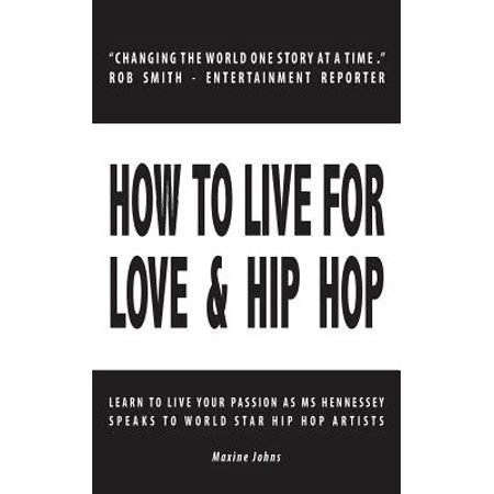 How to Live for Love & Hip Hop : Learn to Live Your Passion as Ms. Hennessey Speaks to World Star Hip Hop (Young B Love And Hip Hop New York)