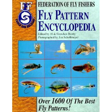 Federation of Fly Fishers: Fly Pattern Encyclopedia: Over 1600 of the Best Fly Patterns (Best Bluegill Fly Patterns)