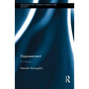 Routledge Key Themes in Health and Society: Empowerment: A Critique (Hardcover)