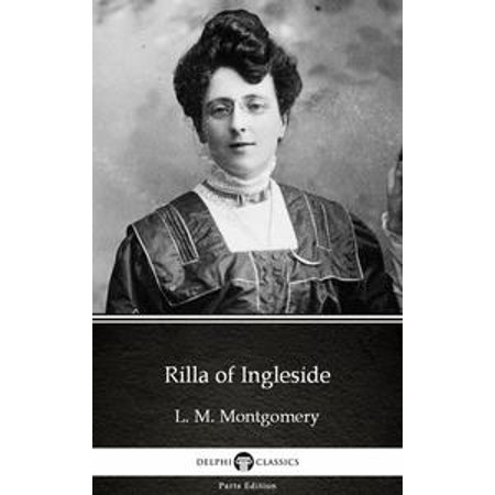 Rilla of Ingleside by L. M. Montgomery (Illustrated) - eBook