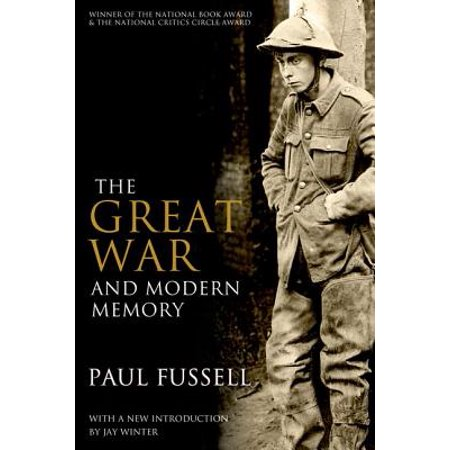 The Great War and Modern Memory (Fussell The Great War And Modern Memory)