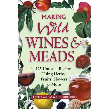Everything Wine Book - Making Wild Wines & Meads - Paperback
