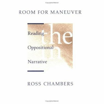 Room for Maneuver : Reading (the) Oppositional (in) Narrative