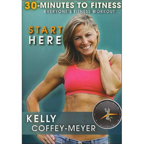 30 Minutes To Fitness: Start Here With Kelly Coffey-Meyer by BAYVIEW ENTERTAINMENT