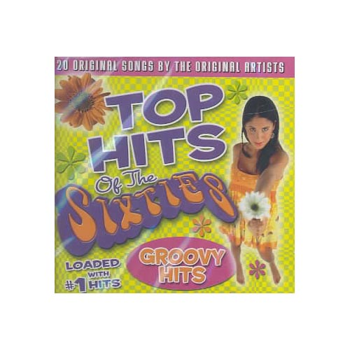 TOP HITS OF THE SIXTIES: GROOVY HITS / VARIOUS