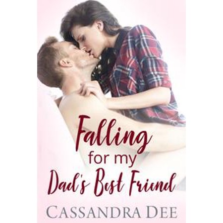 Falling for My Dad's Best Friend - eBook (Falling For Best Friend)