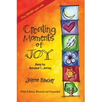 Creating Moments of Joy Along the Alzheimer's Journey: A Guide for Families and Caregivers, Fifth Edition, Revised and Expanded (Paperback)