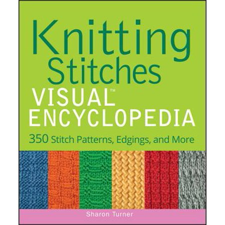 Knit Pattern Stitches - Teach Yourself Visually: Knitting Stitches Visual Encyclopedia: 350 Stitch Patterns, Edgings, and More