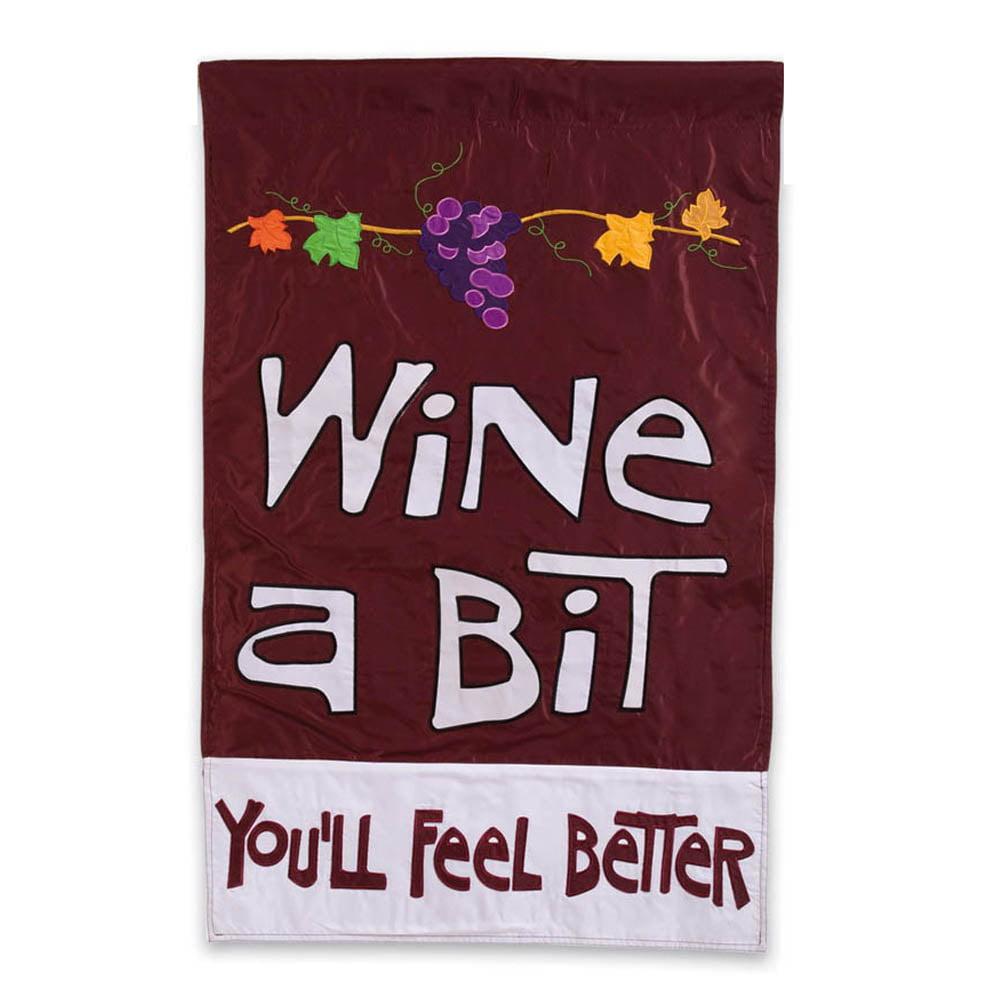 Evergreen Flag & Garden Wine a Bit, You'll Feel Better Vertical Flag