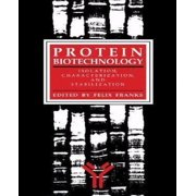 Protein Biotechnology: Isolation, Characterization, and Stabilization