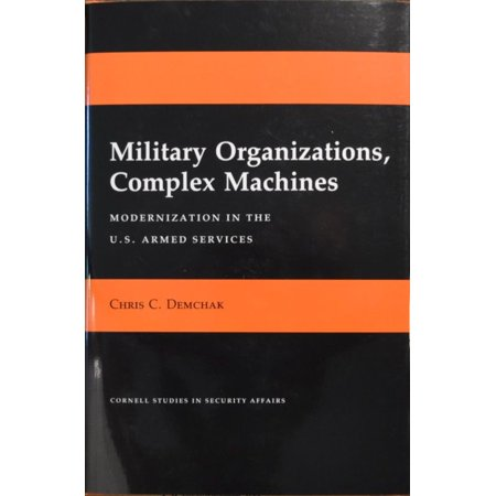 Military Organizations  Complex Machines  Modernization In The U S  Armed Services