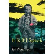 Wesleyan Poetry: It Is If I Speak (Paperback)