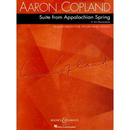 Aaron Copeland: Suite from the Appalachian Spring in Six Movements : For Violin and Piano (Appalachian Mountain Suite)