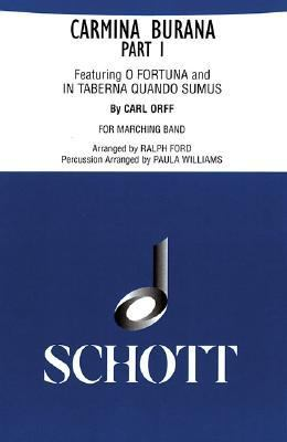Carmina Burana Part I: For Marching Band Score and Parts by