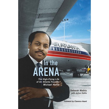 In the Arena : The High-Flying Life of Air Atlanta Founder Michael Hollis - City Of Federal Way Jobs