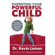 Parenting Your Powerful Child: Bringing an End to the Everyday Battles (Paperback)