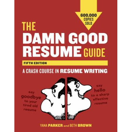 The Damn Good Resume Guide  A Crash Course In Resume Writing