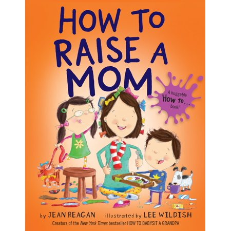 How to Raise a Mom (Hardcover) (Best Places To Raise A Family North Carolina)