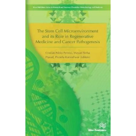 The Stem Cell Microenvironment And Its Role In Regenerative Medicine And Cancer Pathogenesis