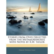 Stories from Ovid [Selected from the Metamorphoses] with Notes by R.W. Taylor