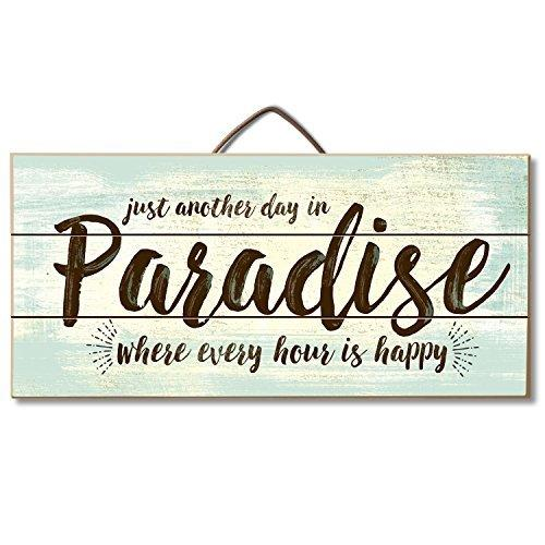 Highland Graphics Decorative Sign 'Just Another Day in Paradise' Table or Wall Decor