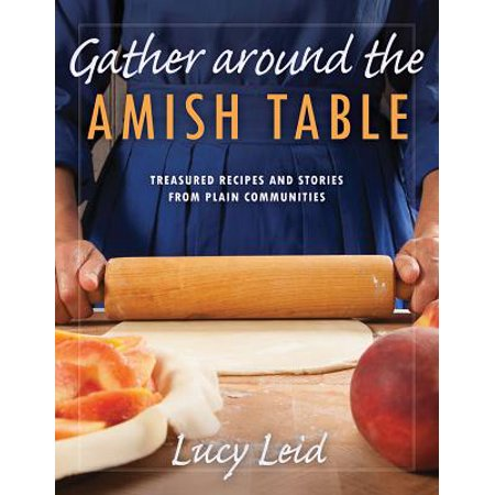 Gather Around the Amish Table : Treasured Recipes and Stories from Plain Communities - Community Halloween Stories