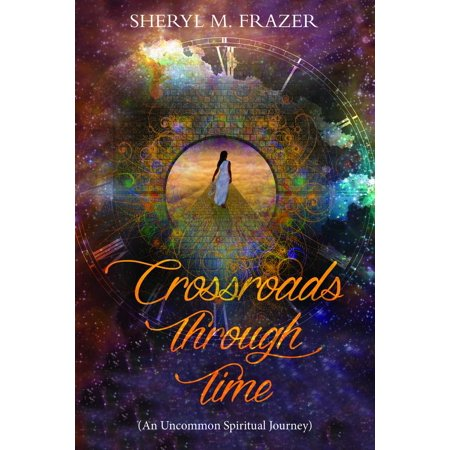 Crossroads Through Time, A Different Choice, An Altered Life -