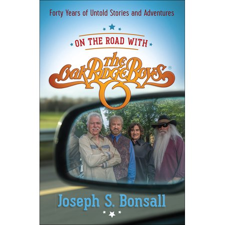 On the Road with the Oak Ridge Boys : Forty Years of Untold Stories and Adventures](Party Store Thousand Oaks)