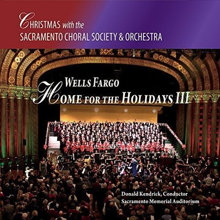 Sacramento Choral Society   Orchestra   Wells Fargo Home For The Holidays Iii  Cd