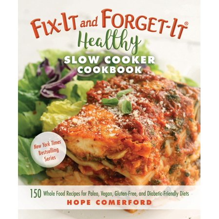 Fix-It and Forget-It Healthy Slow Cooker Cookbook : 150 Whole Food Recipes for Paleo, Vegan, Gluten-Free, and Diabetic-Friendly Diets](Pinterest Halloween Healthy Food)