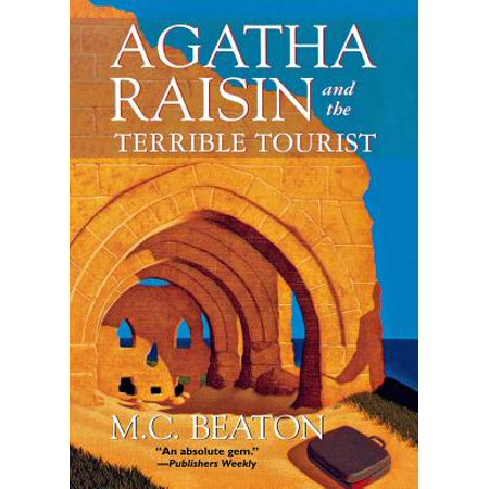 Agatha Raisin and the Terrible Tourist : An Agatha Raisin