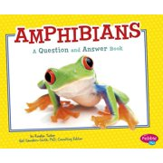 Amphibians : A Question and Answer Book