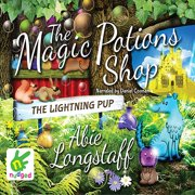 The Magic Potions Shop: The Lightning Pup - Audiobook