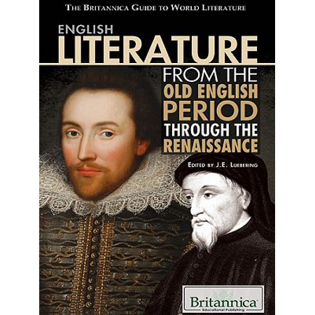 English Literature from the Old English Period Through the Renaissance - eBook (Renaissance Period For Kids)