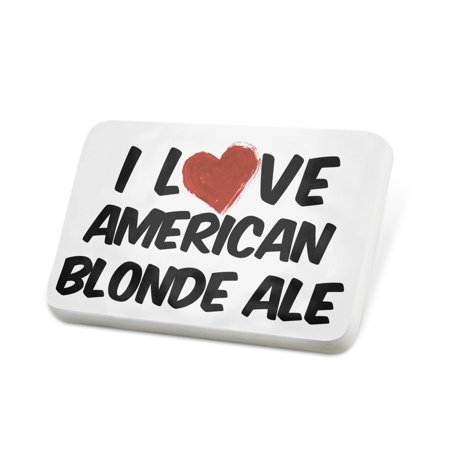 Porcelein Pin I Love American Blonde Ale Beer Lapel Badge – NEONBLOND