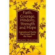 Faith, Courage, Wisdom, Strength and Hope: Inspirational Poetry That Comes from the Heart - eBook