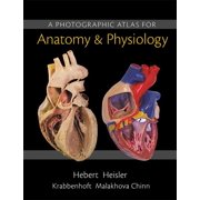 A Photographic Atlas for Anatomy & Physiology (Other)