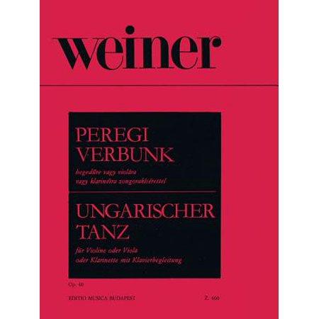 Peregi Verbunk Op. 40 for Violin, Viola or Clarinet and Piano : Hungarian Dance (Ungarischer Tanz) English, German and Hungarian
