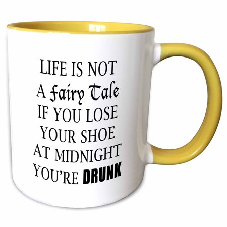 3dRose LIFE IS NOT A FAIRY TALE IF YOU LOSE YOUR SHOE AT MIDNIGHT YOURE DRUNK - Two Tone Yellow Mug, 11-ounce - Fairies Shoes